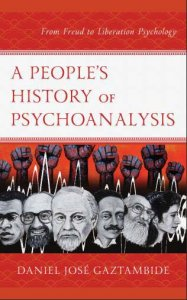 Daniel Jose Gaztambide A Peoples History of Psychoanalysis Book